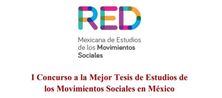 Convocatoria. Primer Concurso a la Mejor Tesis de Estudios de los Movimientos Sociales en México